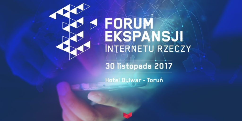 Internet of Things Expansion Forum in Torun